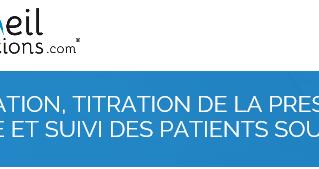 Formation : Installation de la pression efficace et suivi des patients sous PPC