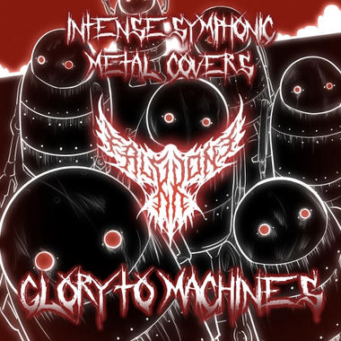 Intense Symphonic Metal Covers: Glory to Machines