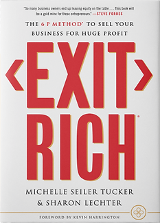 Michelle, Seiler, Tucker, Exit Rich, Co-Author Sharon Lechter, 6P Method, How to Sell Your Business for Huge Profit