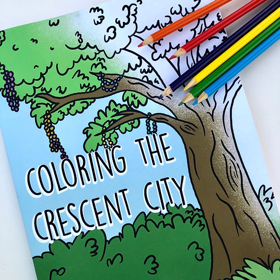Coloring the Crescent City- New Orleans Coloring Book