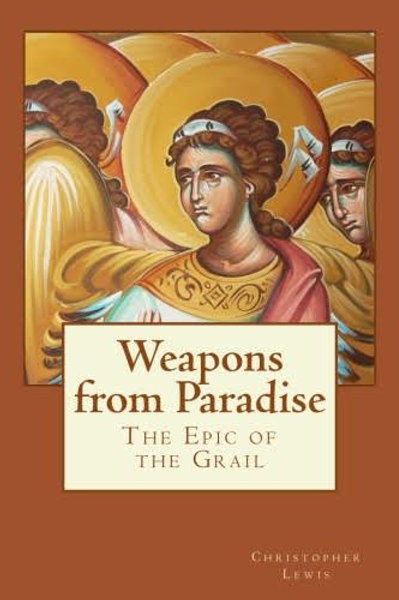 Weapons from Paradise: The Epic of the Grail