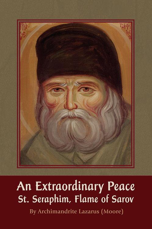 An Extraordinary Peace:      St. Seraphim, Flame of Sarov