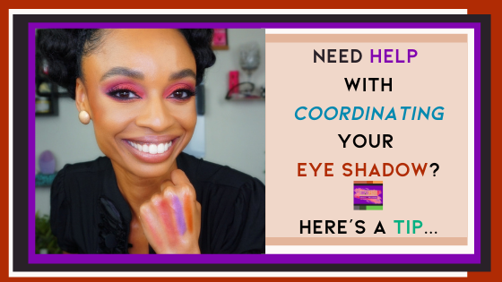 Need Help with Coordinating Eye Shadow? Here's a tip...