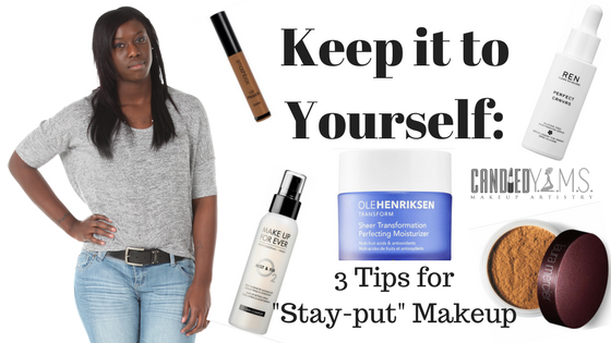 Keep It to Yourself: 3 Tips for Stay Put Makeup