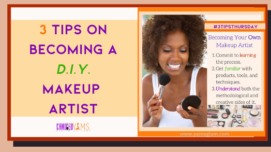 3 Tips on Becoming a D.I.Y. makeup Artist