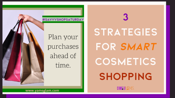 3 Strategies for Smart Cosmetics Shopping