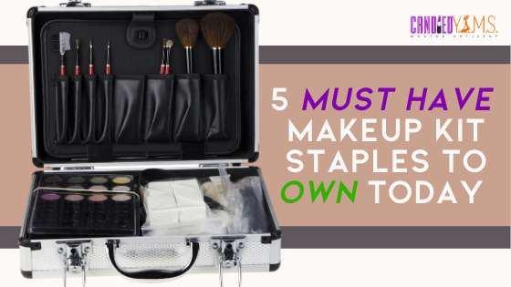 5 Must Have Makeup Kit Staples to Own Today