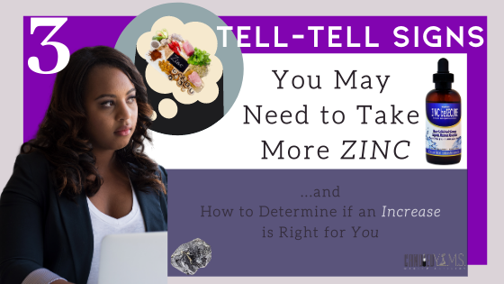 3 Tell-Tale Signs that You May Need to Take More Zinc