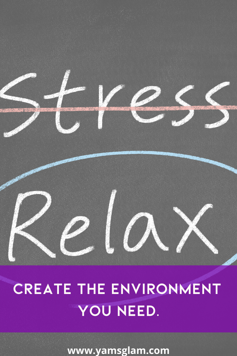 Create a relaxing environment