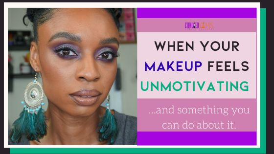 When Your Makeup (Routine) Feels Unmotivating