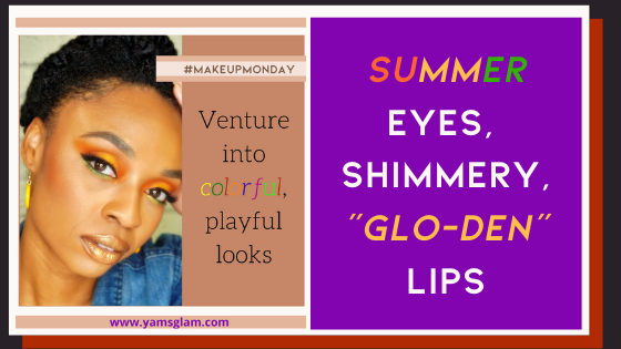 "Summer Eyes, Shimmery, ""Glo-den"" Lips"