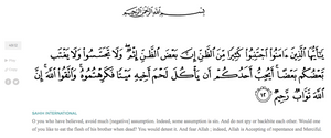[Quran 49:12 - O you who have believed, avoid much [negative] assumption. Indeed, some assumption is sin. And do not spy or backbite each other. Would one of you like to eat the flesh of his brother when dead? You would detest it. And fear Allah ; indeed, Allah is Accepting of repentance and Merciful.]