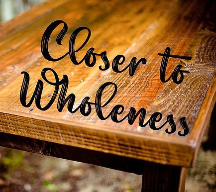 Closer to Wholeness Filler 2a.jpg