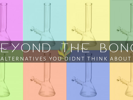 Beyond the Bong: Alternatives You Didn't Think About