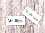 Tafeln Mr. Right - Mrs. Always right