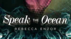 REVIEW: Speak the Ocean by Rebecca Enzor