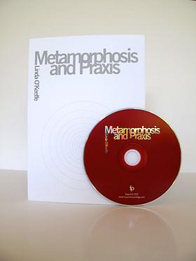 Linda O'Keeffe — Metamorphosis and Praxis