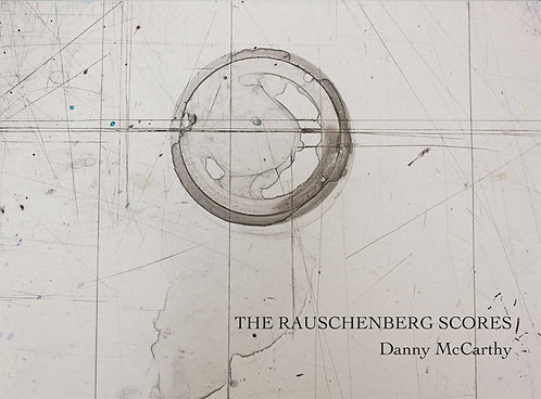 Danny McCarthy — The Rauschenberg Scores