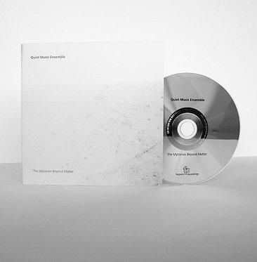 Quiet Music Ensemble - The Mysteries Beyond Matter