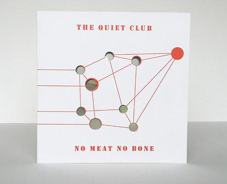 The Quiet Club — No Meat No Bone