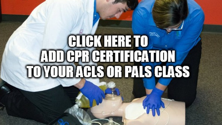 Add CPR Certification to ACLS or PALS Class