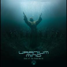 Uranium Mind - Gods of the Underworld