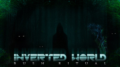Inverted World - Bush Ritual