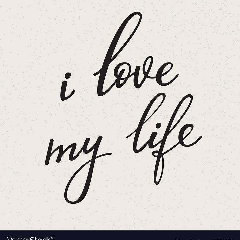 Love My Life (Day 1)