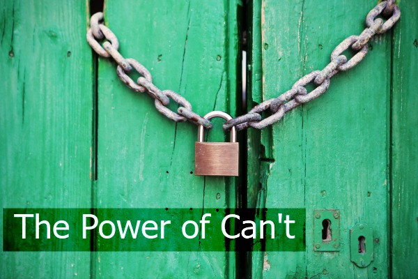 The Power of Can't