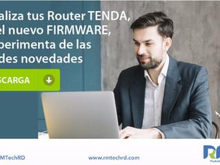 Actualiza tu Router Tenda, con el nuevo Firmware, y experimenta de las grandes novedades.