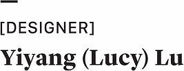 Designer Yiyang (Lucy) Lu