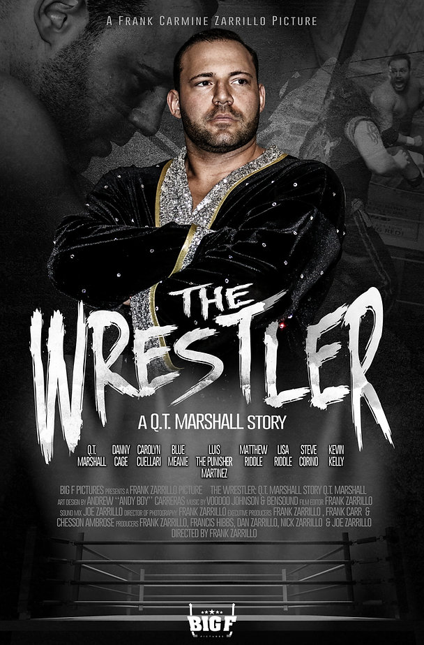 The Wrestler A QT marshall Story Documentary fim festival winner, NJ filmmaker, zarrillo, bigfpictures