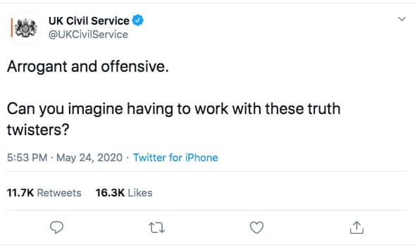 [Image: Tweet from the official account of the UK Civil Service that reads, 'Arrogant and offensive. Can you imagine having to work with these truth twisters?']
