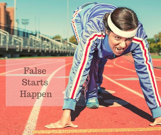 False starts are okay - 3 reasons why they occur.