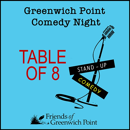 Table of Eight (8) for Comedy Night