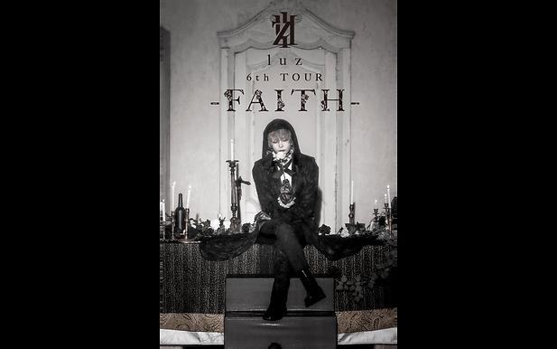 luz 6th TOUR -FAITH-