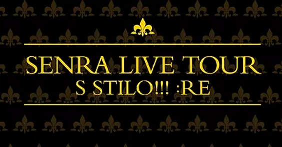 SENRA LIVE TOUR S STILO!!! :RE