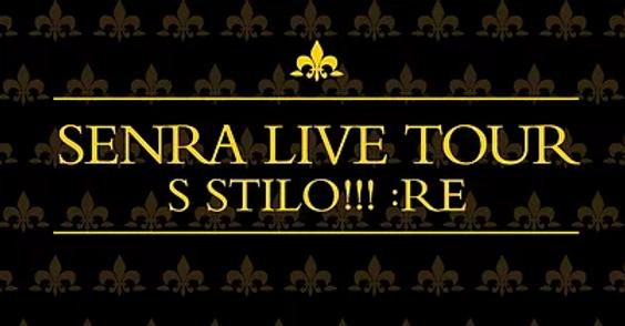 SENRA LIVE TOUR S STILO!!! :RE