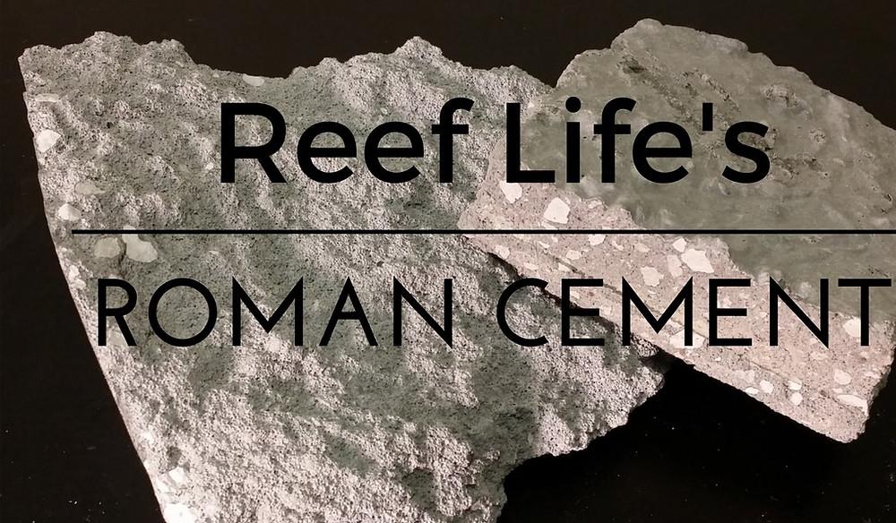 Reef Life Restoration's Roman Cement