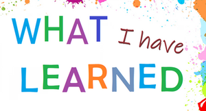 Guest Blogger: What I Have Learned