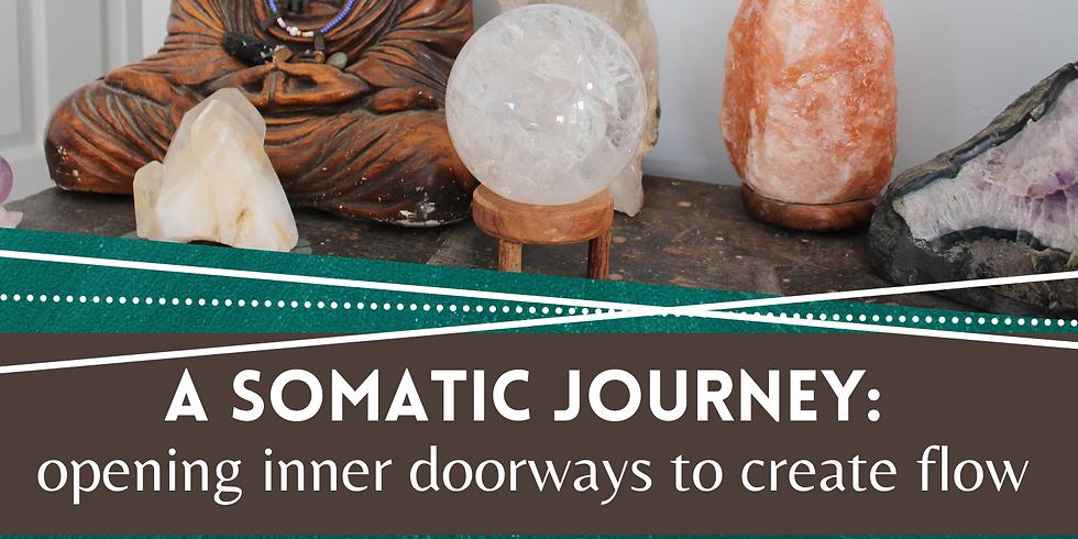 A Somatic Journey: opening inner doorways to create flow