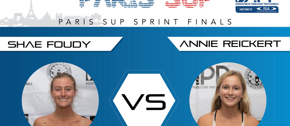 PARIS SUP OPEN WOMEN'S SPRINT FINAL – SHAE FOUNDY VS ANNIE REICKERT