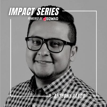The Impact Series: Anthony Pardo