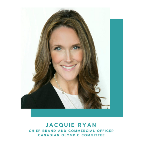 Jacquie Ryan (Chief Brand & Commercial Officer, Canadian Olympic Committee)