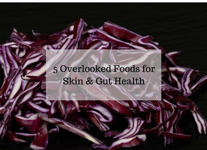 5 Overlooked Foods You NEED for Skin & Gut Health
