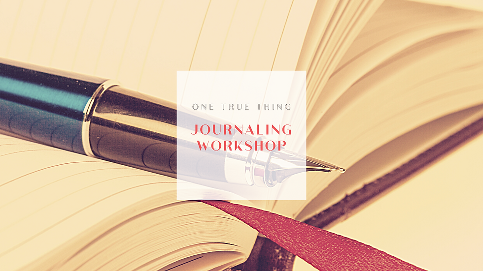 One True Thing: Journaling Workshop