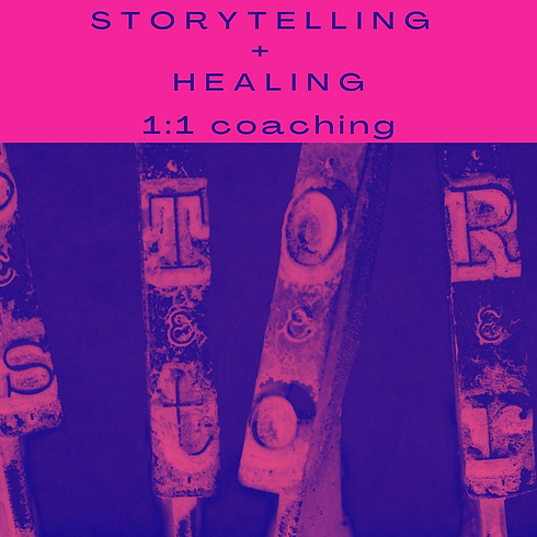 Copy of 1_1 Storytelling + Healing Work.