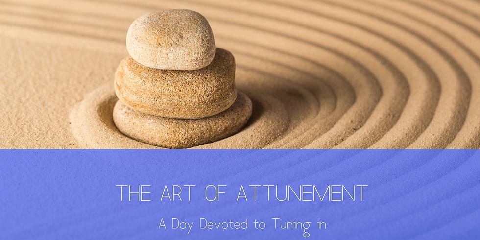 The Art of Attunement