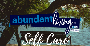 What role does Self-Care have in living abundantly?