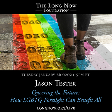 The Long Now Foundation hosts Jason Tester for a talk on Queering the Future: How LGBTQ Foresight Can Benefit All